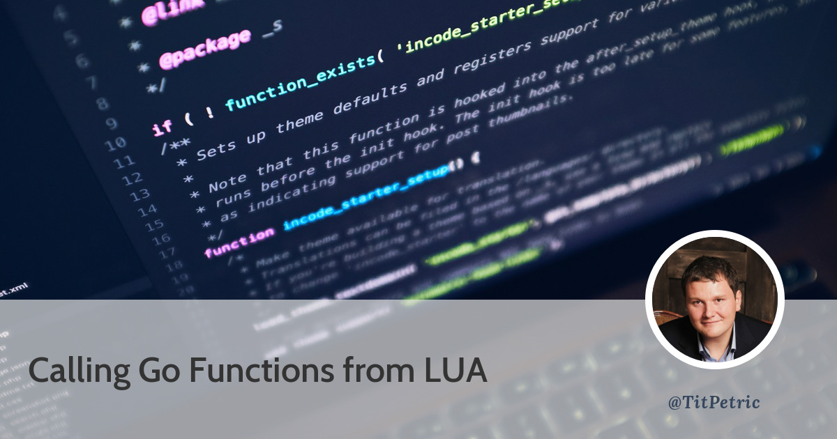 Calling Go functions from LUA - Tit Petric