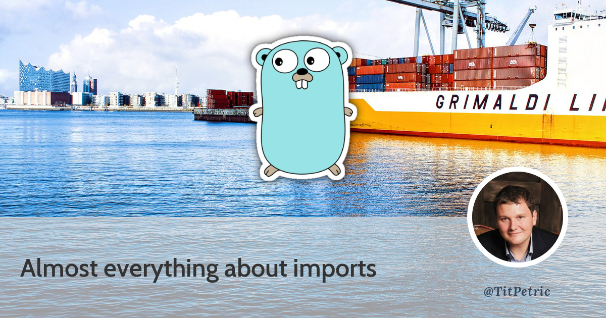 Go tips and tricks: almost everything about imports - Tit Petric