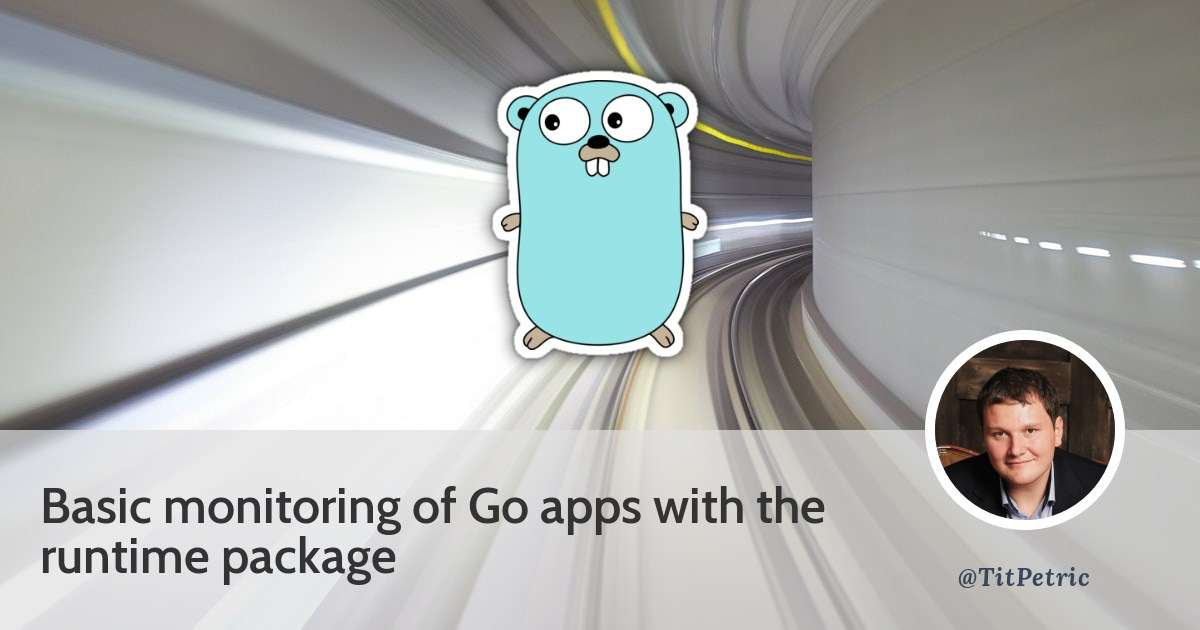 Basic monitoring of Go apps with the runtime package - Tit