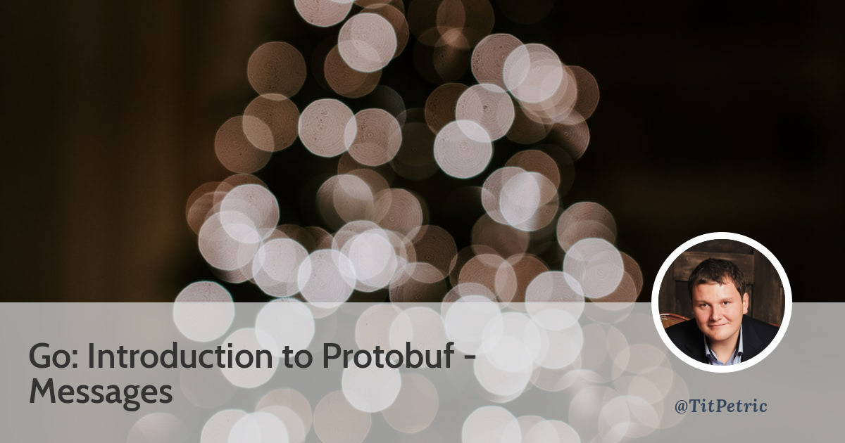 Go: Introduction to Protobuf: Messages |